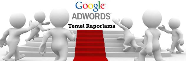 Google Adwords Temel Raporlama Sunumu