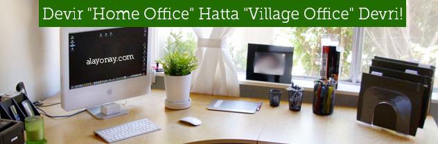 "Tatilin Ardından: Devir ""Home Office"" Hatta ""Village Office"" Devri"
